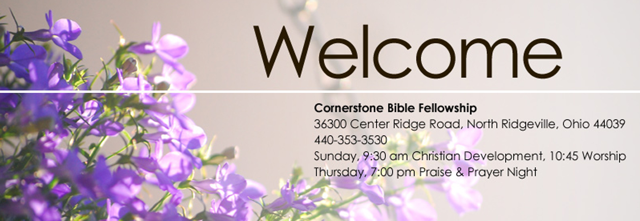 Welcome To Cornerstone Bible Fellowship